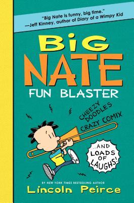 Big Nate Fun Blaster By Peirce, Lincoln/ Peirce, Lincoln (ILT)