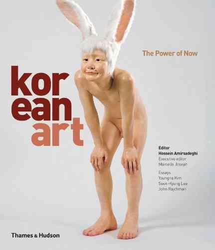 Korean Art By Amirsadeghi, Hossein/ Joseph, Marcelle (EDT)/ Kim, Youngna/ Lee, Sook-kyung/ Rajchman, John