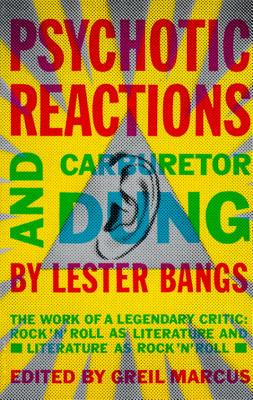Psychotic Reactions and Carburetor Dung By Bangs, Lester/ Marcus, Greil (EDT)