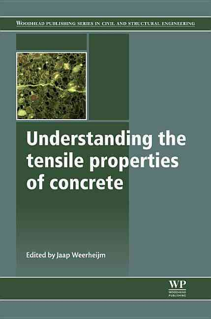 Understanding the Tensile Properties of Concrete By Weerheijm, Jaap (EDT)